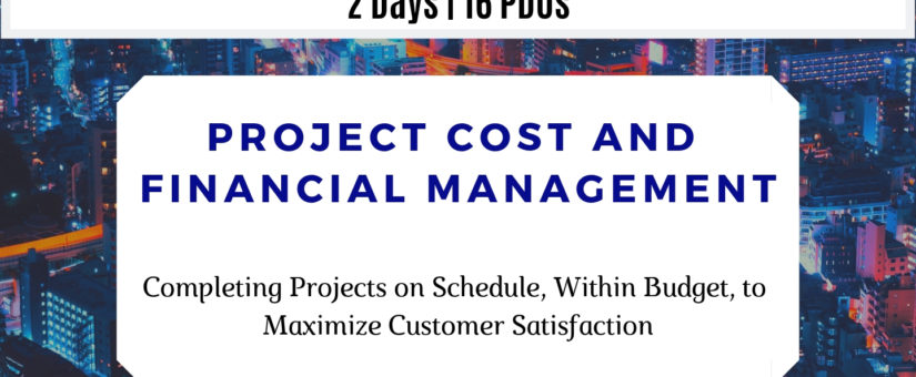 VIRTUAL CLASSROOM – Project Cost and Financial Management (29 & 30 Jun)